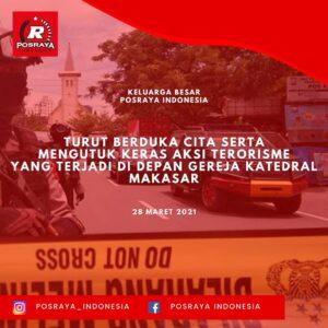 Posraya Indonesia : Mengutuk Keras Aksi Terorisme di Gereja Katedral Makasar