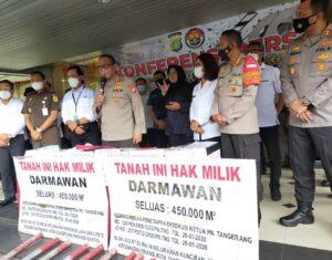 Polrestro Tangerang Kota Bersama Kejaksaan Ungkap Kasus Mafia Tanah Pinang